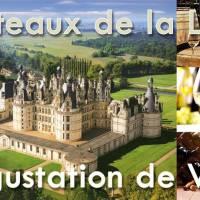 Découverte Châteaux de la Loire & dégustation