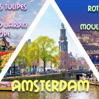 Long weekend Amsterdam, Rotterdam, Festival des Tulipes & Moulin