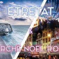 Marché de Noël à Rouen & Etretat