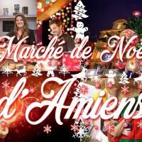 Marché de Noël d'Amiens & Spectacle Chroma & LeTréport