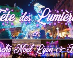 Week-end Fête des Lumières & Marché de Noël 2018 à Lyon