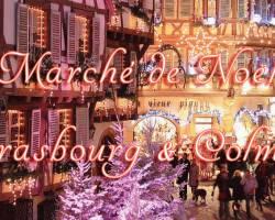 Marché de Noel à Strasbourg & Colmar 2018 - 1-2 Décembre