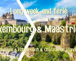Long week-end férié Luxembourg & Maastricht 2019