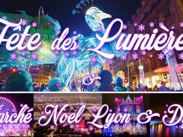 Week-end Fête des Lumières & Marché de Noël 2019 à Lyon