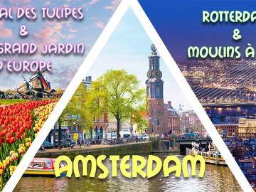 Long weekend Amsterdam, Rotterdam, Festival Tulipes & Moulins