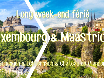 Long week-end férié Luxembourg & Maastricht 2020