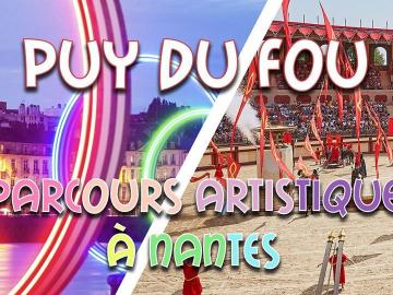 Weekend Puy du Fou & Nantes & circuit artistique 2020