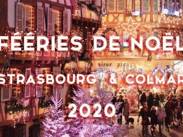Reporté - Fééries de Noel à Strasbourg & Colmar 2020