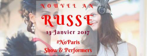 Soirée Nouvel An Russe - shows, restauration, clubbing