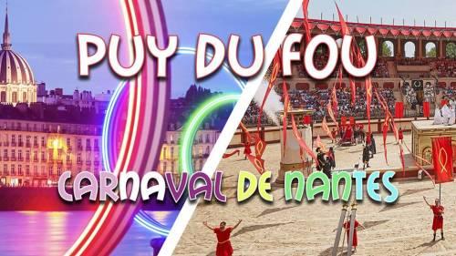 Weekend Puy du Fou & Carnaval de Nantes - ultra promo 99€