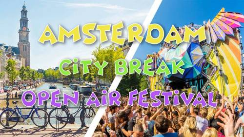 1 Amsterdam City-Break & Open Air Festival 2018 - ultra promo 99€