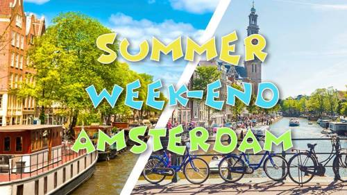 Summer Week-end Amsterdam - ultra promo 99,9€
