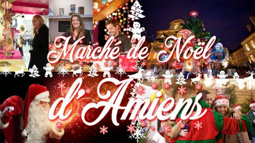 Marché de noël d'Amiens & spectacle Chroma & le Tréport