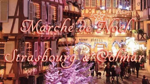 Marché de noël à Strasbourg & Colmar 2018 - 8-9 Décembre