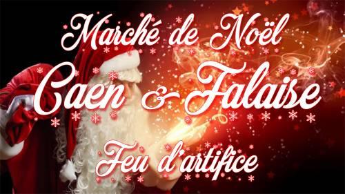 Marchés de noël Caen & Falaise & Feu d'artifice