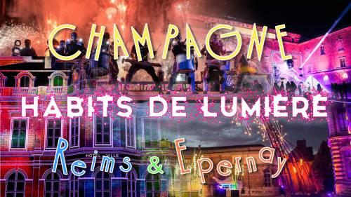 Champagne Habits de Lumière Epernay& marché noël Reims