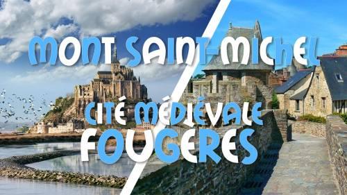 Weekend Mont Saint-Michel & Cité Médiévale Fougères Promo 89,99€