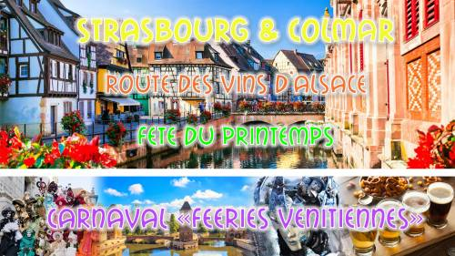 Weekend Alsacien: Strasbourg & Colmar & Féeries Vénitiennes 2019