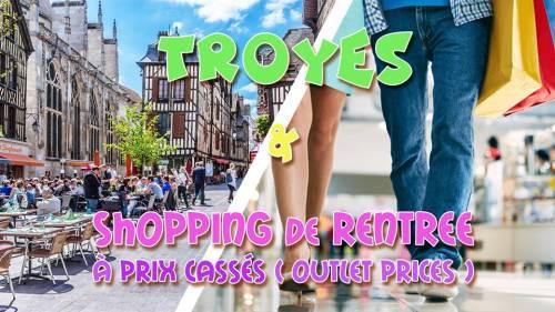 Découverte de Troyes & Shopping de rentrée à prix cassés