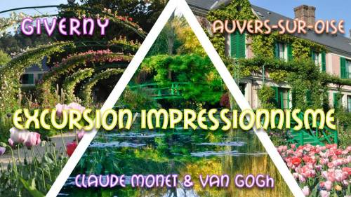 Giverny & Auvers : Excursion Impressionnisme   Monet & Van Gogh