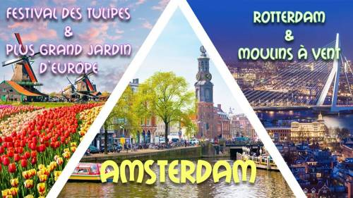 Long weekend Amsterdam, Rotterdam, Festival Tulipes & Moulins