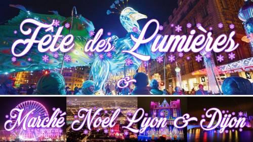 Week-end Fête des Lumières & Marché de Noël Lyon 2020
