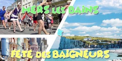 Mers les Bains & Le Tréport - Plage & Fête des Baigneurs - LONG DAY TRIP - 25 juillet