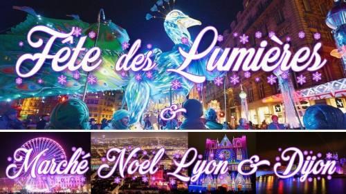Week-end Fête des Lumières & Marché de Noël Lyon 2021