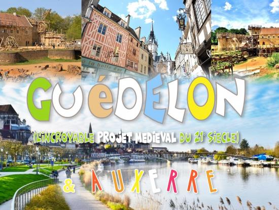 Découverte de Guédelon & Auxerre - DAY TRIP