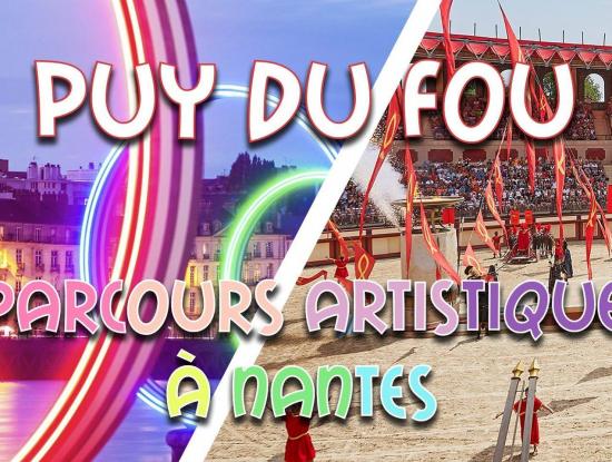 Weekend Puy du Fou & Nantes & circuit artistique | 7-8 Août